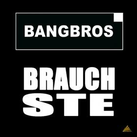 BANGBROS - BRAUCHSTE